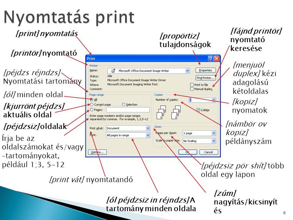Nyomtatás print [fájnd printör] nyomtató keresése [print] nyomtatás